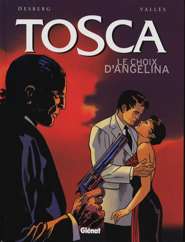 Tosca T2 : Le choix d'Angelina (0), bd chez Glénat de Desberg, Vallès
