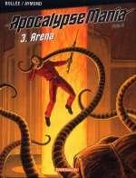 ApocalypseMania - cycle 2 T3 : Arena (0), bd chez Dargaud de Bollée, Aymond, Nicolle