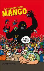Luchadores five : El gladiator contre mango (0), bd chez Les Humanoïdes Associés de Frissen, Collectif, Margerin