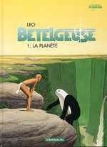 Bételgeuse T1 : La planète (0), bd chez Dargaud de Léo