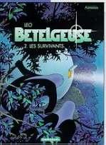 Bételgeuse T2 : Les survivants (0), bd chez Dargaud de Léo