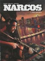 Narcos T1 : Coke and roll (0), bd chez Le Lombard de Herzet, Liotti, Mossa