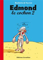 Edmond le cochon T2 : , bd chez Cornelius de Rochette, Veyron