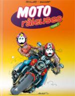Moto râleuses T1, bd chez Volum Editions de Devillard, Sauvadet