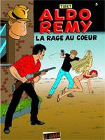 Aldo Remy T3 : La rage au coeur (0), bd chez le Gang de Tibet, Brichau