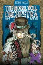 The royal doll orchestra T1, manga chez Tonkam de Yuki