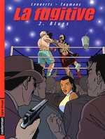 La fugitive T2 : Blues (0), bd chez Casterman de Lenaerts, Taymans, Wesel