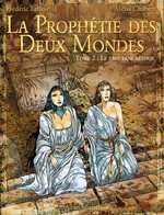 La prophétie des deux mondes T2 : Le pays sans retour (0), bd chez Albin Michel de Lenoir, Chabert