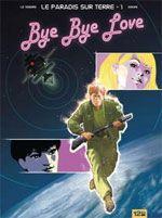 Le paradis sur Terre T1 : Bye Bye Love (0), bd chez 12 bis de Le Tendre, Gnoni