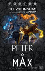 Fables : Peter & Max (0), comics chez Bragelonne de Willingham, Leialoha, Dos santos
