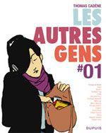 Les Autres Gens T1, bd chez Dupuis de Boulet, Cadène, Singeon, Vivès, La Grenouille Noire, Scoffoni, Collectif, Surcouf