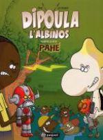 Dipoula T2 : contre le petit Pahé (0), bd chez Paquet de Devaud, Pahé