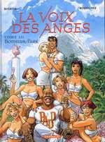 La voix des anges T3 : Bonheur Park (0), bd chez Dargaud de Rodolphe, Collectif, Bignon, Tran-Lé