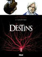 Destins T11 : L'ancêtre (0), bd chez Glénat de Giroud, Matz, Béhé