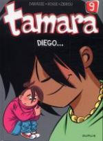 Tamara T9 : Diego... (0), bd chez Dupuis de Zidrou, Darasse, Bosse
