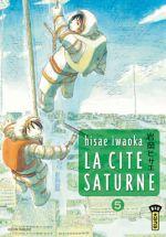 La cité Saturne T5, manga chez Kana de Iwaoka