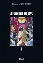 Le Voyage de Ryu  T1, manga chez Glénat de Ishinomori