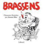 Brassens - chansons illustrées, bd chez Gallimard de Sfar