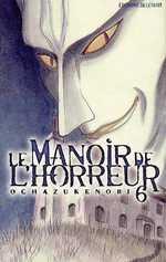 Le manoir de l'horreur T6, manga chez Delcourt de Ochazukenori