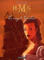 H.M.S. - His Majesty's Ship T6 : Le sang de Caroline (0), bd chez Casterman de Seiter, Roussel