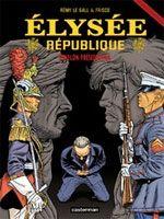 Elysée république T3 : Echelon présidentiel (0), bd chez Casterman de Le Gall, Frisco, Khattou