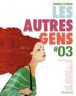 Les Autres Gens T3, bd chez Dupuis de Cadène, Montaigne, Vivès, Collectif, Sécheresse, Cruchaudet, Nemiri, Wild