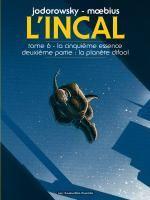 L'Incal T6 : la cinquième essence : la planète Difool (0), bd chez Les Humanoïdes Associés de Jodorowsky, Moebius, Janjetov
