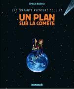 Les épatantes aventures de  Jules T6 : Un plan sur la comète (0), bd chez Dargaud de Bravo, Benoît