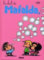 Mafalda T10 : Le club de... (0), bd chez Glénat de Quino