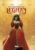Les chroniques de Légion T2 : Livre II (0), bd chez Glénat de Nury, Cons, Alberti, Martin