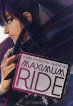 Maximum ride T2, manga chez Le Lombard de Patterson, Narae