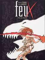 Feux T1 : Fille des reptiles (0), bd chez Dargaud de Tome, Hardy, Lady C.