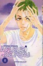 A fleur de peau T8, manga chez Delcourt de Kusakawa, Asakura