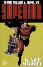 Superior T1 : Le vœu magique (0), comics chez Panini Comics de Millar, Yu, Tartaglia, Gho, McCaig, Alanguilan