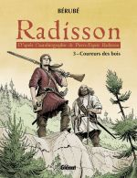 Radisson T3 : Coureurs des bois (0), bd chez Glénat de Bérubé