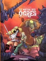 Le maître des ogres T3 : L'antre des pouvoirs (0), bd chez Le Lombard de Rodrigue, Cucca, Giumento