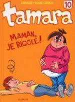 Tamara T10 : Maman, je rigole ! (0), bd chez Dupuis de Zidrou, Darasse, Bosse