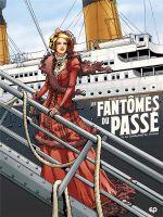 Les Fantômes du passé T1 : Le condamné du Titanic (0), bd chez EP Editions de Seiter, Brahy, Tumelaire