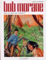 Bob Morane T48 : Sur la piste de Fawcett (0), bd chez Le Lombard de Vernes, Coria