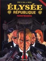 Elysée république T4 : Pouvoir présidentiel (0), bd chez Casterman de Le Gall, Frisco, Khattou