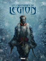 Les chroniques de Légion T3 : Livre III (0), bd chez Glénat de Nury, Xiaoyu, Tirso, Alberti, Martin