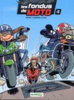 Les fondus de moto T4, bd chez Bamboo de Cazenove, Richez, Bloz, Amouriq, Mirabelle