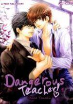 Dangerous teacher  T1, manga chez Asuka de Yamato