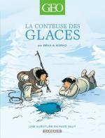 Géo BD T2 : La conteuse des glaces (0), bd chez Dargaud de Beka, Marko, Cosson