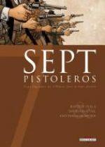 Sept pistoleros, bd chez Delcourt de Ayala, Chauvel, Sarchione, Custom art studio