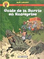 Guide de la survie en entreprise, bd chez Fluide Glacial de Larcenet, Larcenet