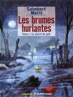 Les brumes hurlantes T1 : Le glaive de Gaïa (0), bd chez Albin Michel de Saimbert, Mutti