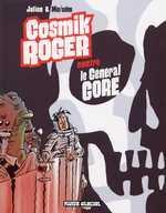 Cosmik Roger T3 : Cosmik Roger contre le général Gore (0), bd chez Fluide Glacial de Mo/CDM, Julien Julien/CDM