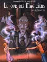 Le jour des magiciens T3 : Lancaster, bd chez Les Humanoïdes Associés de La Neve, Nizzoli, Scolari
