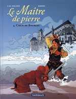 Le maître de pierre T4 : Coeur de Bourges (0), bd chez Dargaud de Bardet, Stalner, Yannick
